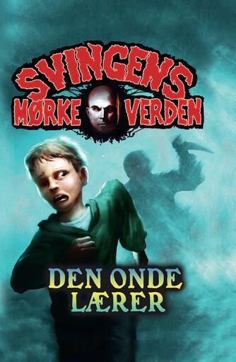 Arne Svingen: Den onde lærer