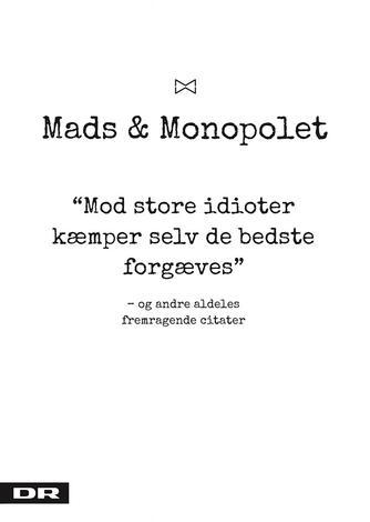 Mads Steffensen: Mads & Monopolet - mod store idioter kæmper selv de bedste forgæves