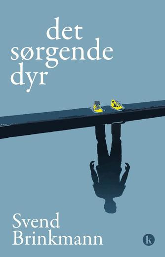 Svend Brinkmann: Det sørgende dyr : om sorgen, selvet og samfundet