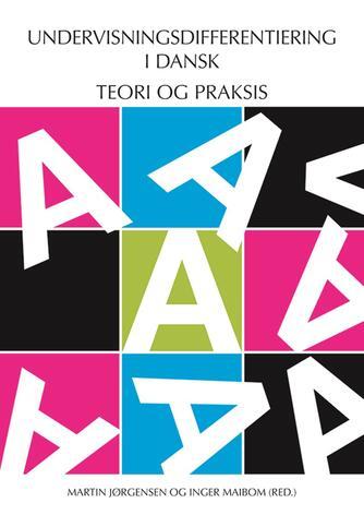 : Undervisningsdifferentiering i dansk : teori og praksis