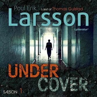 Poul Erik Larsson: Undercover. Sæson 1 (mp3)