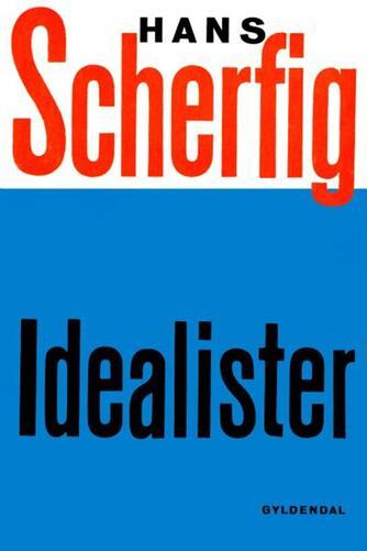 Hans Scherfig: Idealister