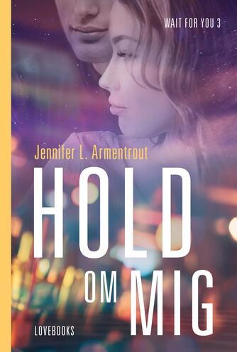 Jennifer L. Armentrout: Hold om mig