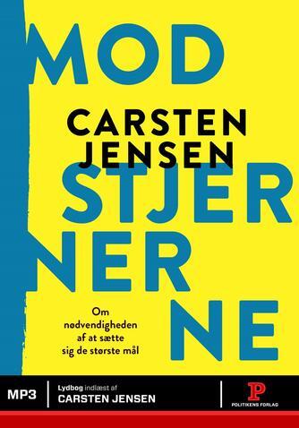 Carsten Jensen (f. 1952): Mod stjernerne : om nødvendigheden af at sætte sig de største mål