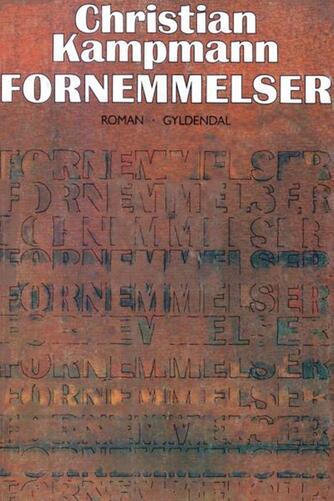 Christian Kampmann: Fornemmelser : roman