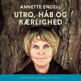 Annette Engell: Utro, håb og kærlighed
