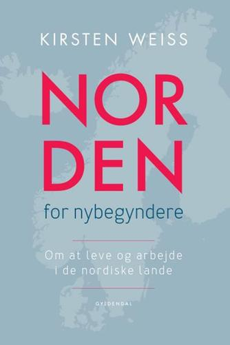 Kirsten Weiss: Norden for nybegyndere