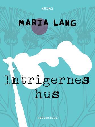 Maria Lang: Intrigernes hus