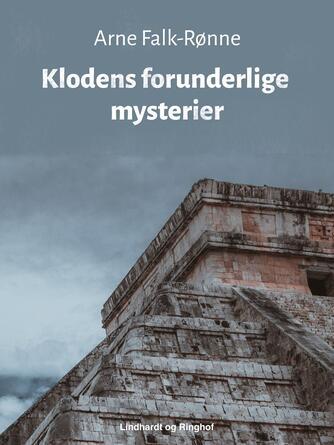 Arne Falk-Rønne: Klodens forunderlige mysterier