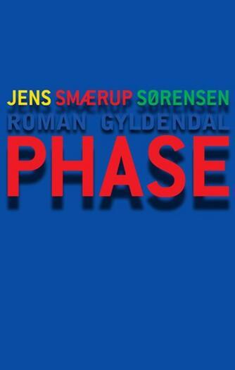Jens Smærup Sørensen: PHASE : roman