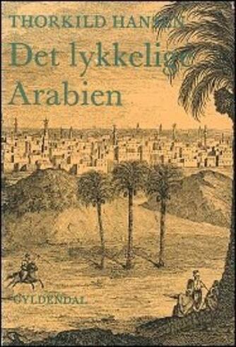 Thorkild Hansen (f. 1927): Det lykkelige Arabien