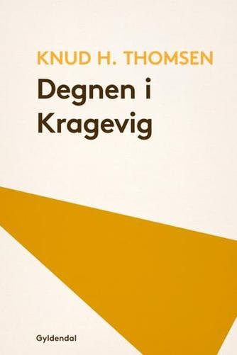 Knud H. Thomsen (f. 1921): Degnen i Kragevig