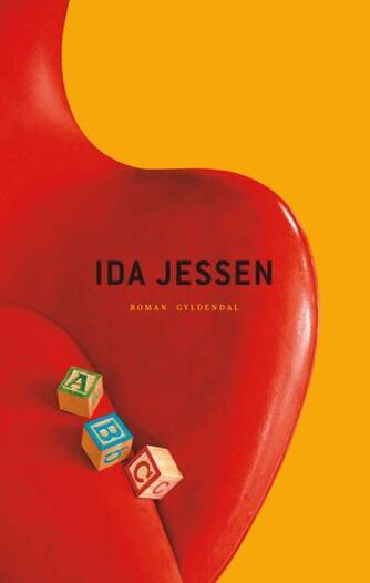 Ida Jessen (f. 1964): ABC : roman