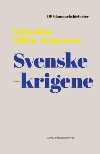 Sebastian Olden-Jørgensen: Svenskekrigene