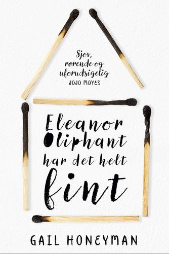 Gail Honeyman: Eleanor Oliphant har det helt fint
