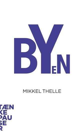 Mikkel Thelle: Byen