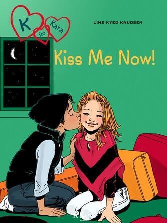 : Kiss Me Now!