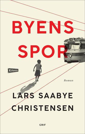 Lars Saabye Christensen (f. 1953): Byens spor. 1, Ewald og Maj