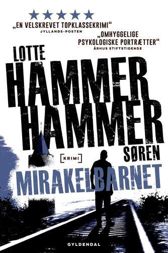 Lotte Hammer: Mirakelbarnet : krimi
