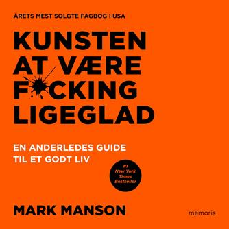 Mark Manson (f. 1984): Kunsten at være f*cking ligeglad