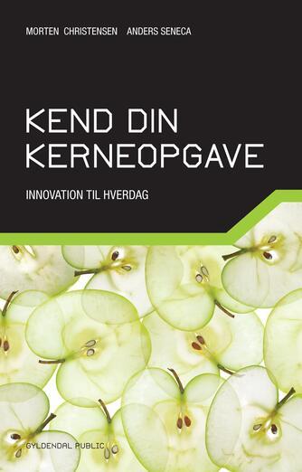 : Kend din kerneopgave : innovation til hverdag