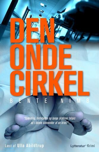 Bente Nimb: Den onde cirkel