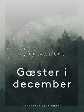 Aase Hansen (f. 1893): Gæster i December
