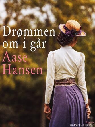 Aase Hansen (f. 1893): Drømmen om i gaar