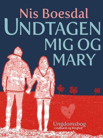 Nis Boesdal: Undtagen mig og Mary