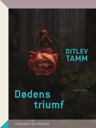 Ditlev Tamm: Dødens triumf : mennesket og døden i Vesteuropa fra middelalderen til vore dage