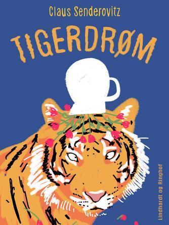 Claus Senderovitz: Tigerdrøm