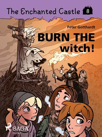 : The Enchanted Castle 8 - Burn the Witch!