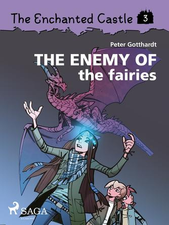 : The Enchanted Castle 3 - The Enemy of the Fairies