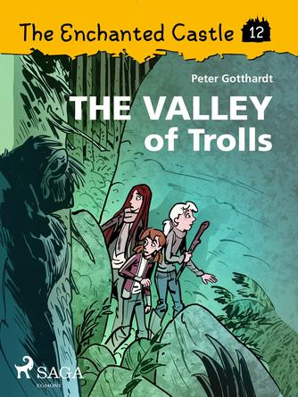 : The Enchanted Castle 12 - The Valley of Trolls