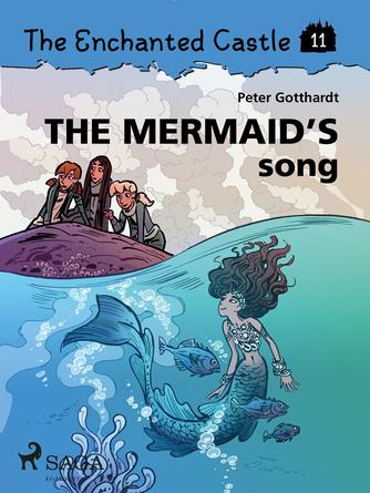 : The Enchanted Castle 11 - The Mermaid s Song