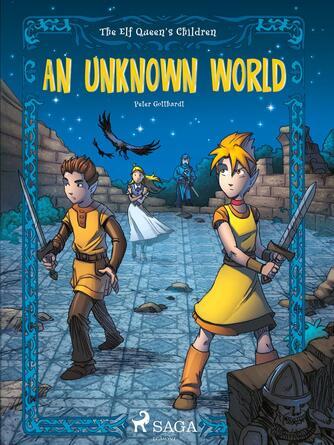 : The Elf Queen s Children 1: An Unknown World
