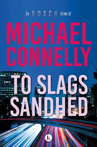 Michael Connelly: To slags sandhed