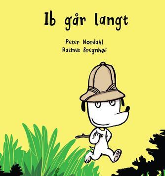 Peter Nordahl, Rasmus Bregnhøi: Ib går langt
