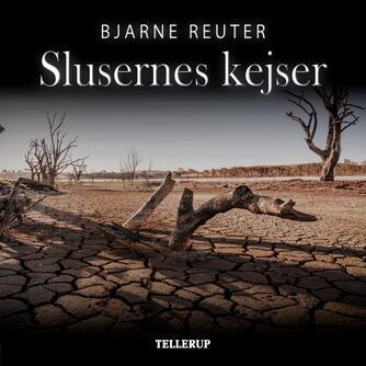 Bjarne Reuter: Slusernes kejser