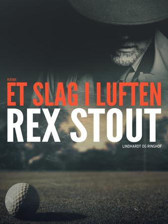 Rex Stout: Et slag i luften