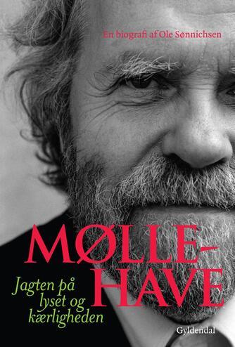 Ole Sønnichsen: Møllehave : jagten på lyset og kærligheden : biografi