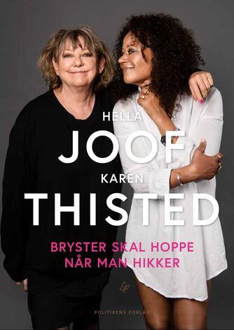 Hella Joof, Karen Thisted: Bryster skal hoppe når man hikker