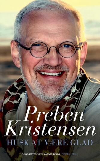 Preben Kristensen (f. 1953), Danni Travn: Husk at være glad