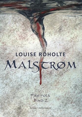 Louise Roholte: Malstrøm