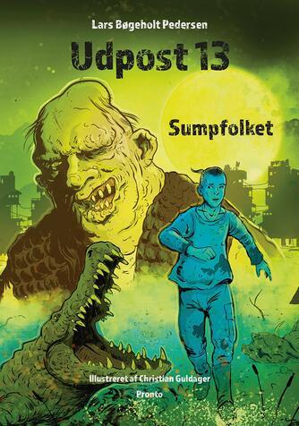 Lars Bøgeholt Pedersen: Udpost 13 - Sumpfolket