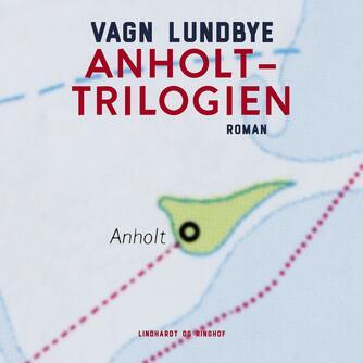 Vagn Lundbye: Anholt-trilogien