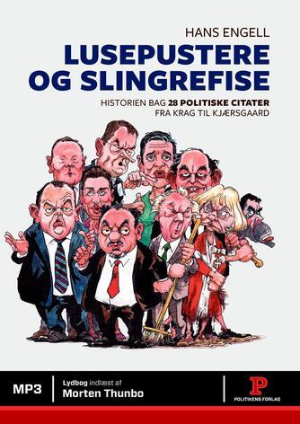 Hans Engell: Lusepustere og slingrefise : historien bag 28 politiske citater fra Krag til Kjærsgaard