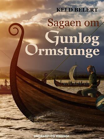 Keld Belert: Sagaen om Gunløg Ormstunge