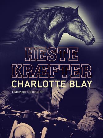Charlotte Blay: Hestekræfter