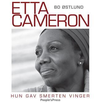 Bo Østlund: Etta Cameron : hun gav smerten vinger